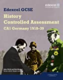 John Child Edexcel GCSE History: CA1 Germany 1918-39 Controlled Assessment Student Book (Edexcel GCSE Modern World History)