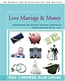 """Love Marriage & Money: Understanding and Achieving Financial Compatibility Before--and After--You Say """"I Do"""""""