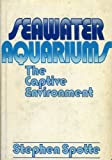 img - for Seawater Aquariums: The Captive Environment book / textbook / text book