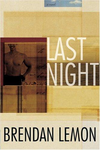 Last Night, BRENDAN LEMON