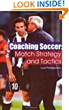 Coaching Soccer: Match Strategy and Tactics