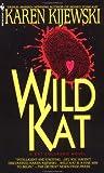 Wild Kat (0553568779) by Kijewski Karen