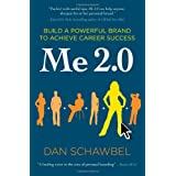 Me 2.0: Build a Powerful Brand to Achieve Career Success ~ Dan Schawbel