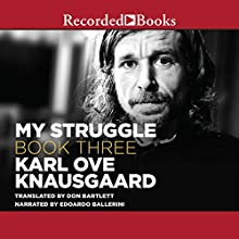 My Struggle, Book 3 (       UNABRIDGED) by Karl Ove Knausgaard Narrated by Edoardo Ballerini
