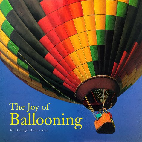 The Joy of Ballooning, George C. Denniston