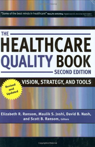 The Healthcare Quality Book: Vision, Strategy, and Tools,...