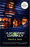 A Scanner Darkly (1400096901) by Philip K. Dick