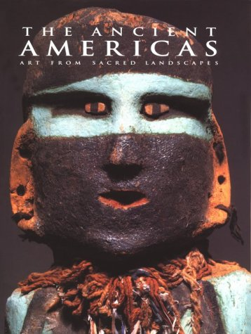 The Ancient Americas: Art from Sacred Landscapes (Art & Design)