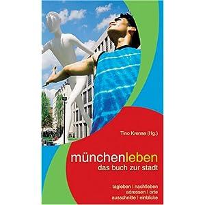 eBook Cover für  m uuml nchenleben Das Buch zur Stadt Das Buch beinhaltet 33 Artikel eine Bildgeschichte und eine kommentierte Adressen Sammlung zu M uuml nchen