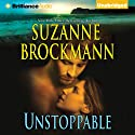 Unstoppable: Love with the Proper Stranger and Letters to Kelly (       UNABRIDGED) by Suzanne Brockmann Narrated by Melanie Ewbank, Patrick Lawlor