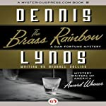 The Brass Rainbow (       UNABRIDGED) by Dennis Lynds Narrated by Patrick Lawlor