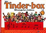 Tinder-box: 66 Songs for Children (Classroom Music)