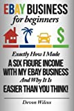 eBay Business For Beginners: Exactly How I Make A Six Figure Income With My eBay