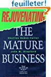 Rejuvenating the Mature Business: The...