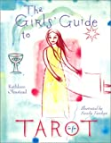 The Girls' Guide to Tarot (0806980729) by Olmstead, Kathleen