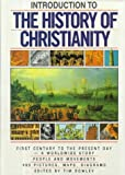 img - for Introduction to the History of Christianity: First Century to the Present Day- A Worldwide Story- People and Movements, 400 Pictures, Maps, And Diagrams book / textbook / text book