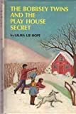 Bobbsey Twins and the Play House Secret (Bobbsey Twins, 18) (0448080184) by Hope, Laura Lee
