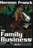 img - for The Family Business: Will the REal Criminals Please Stand Up book / textbook / text book