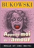 echange, troc Charles Bukowski - Apporte-moi de l'amour