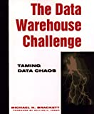 img - for The Data Warehouse Challenge: Taming Data Chaos book / textbook / text book