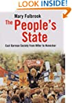 The People's State: East German Socie...