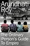 Ordinary Person's Guide to Empire (0007181639) by Roy, Arundhati