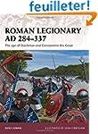 Roman Legionary AD 284-337: The age o...