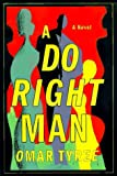A Do Right Man: A Novel