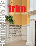 Smart Guide®: Trim: Step-by-Step Projects