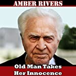 Old Man Takes Her Innocence | Amber Rivers