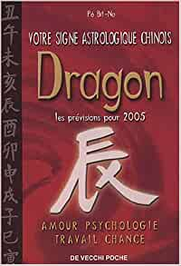 dragon votre signe astrologique chinois en 2005 bit na p 9782732838076 books. Black Bedroom Furniture Sets. Home Design Ideas