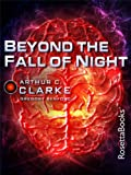 Beyond the Fall of Night (Arthur C. Clarke Collection: Vanamonde)