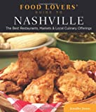 Food Lovers Guide to® Nashville: The Best Restaurants, Markets & Local Culinary Offerings (Food Lovers Series)