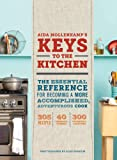 img - for Aida Mollenkamp's Keys to the Kitchen: The Essential Reference for Becoming a More Accomplished, Adventurous Cook book / textbook / text book