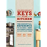 Aida Mollenkamp's Keys to the Kitchen: The Essential Reference for Becoming a More Accomplished, Adventurous Cook ~ Aida Mollenkamp