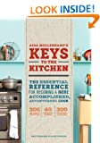 Aida Mollenkamp's Keys to the Kitchen: The Essential Reference for Becoming a More Accomplished, Adventurous Cook