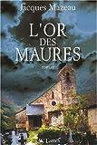 echange, troc Jacques Mazeau - L'Or des Maures