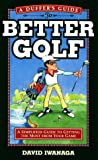 img - for A Duffer's Guide to Better Golf: A Simplified Approach to Getting the Most from Your Game book / textbook / text book