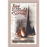 Love In A World Of Sorrow: A Teenage Girl's Holocaust Memoirs