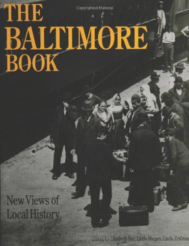 The Baltimore Book: New Views of Local History (Critical...