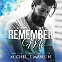 Remember Me - Part Two: Finding Me Series Audiobook by Michelle Mankin Narrated by Kai Kennicott, Wen Ross