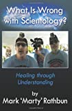 By Mark Marty Rathbun What Is Wrong With Scientology?: Healing through Understanding [Paperback]