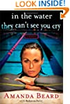 In the Water They Can't See You Cry:...