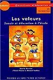 echange, troc Bernard Andrieu, Collectif, Eirick Prairat - Les valeurs. Savoirs et éducation à l'école. Actes du colloque organisé à l'IUFM de Lorraine, mai 2002