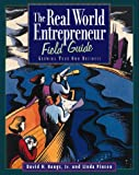 img - for The Real World Entrepreneur Field Guide: Growing Your Own Business book / textbook / text book