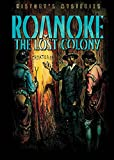 img - for Roanoke: The Lost Colony (History's Mysteries) book / textbook / text book