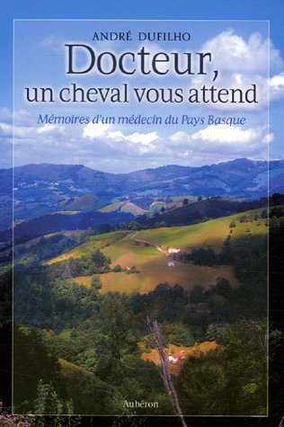 Docteur-un-cheval-vous-attend-Mmoires-dun-mdecin-du-Pays-Basque