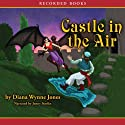 Castle in the Air (       UNABRIDGED) by Diana Wynne Jones Narrated by Jenny Sterlin