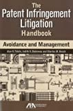 The Patent Infringement Litigation Handbook: Avoidance and Management