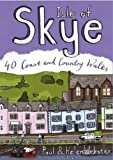 Paul Webster Isle of Skye: 40 Coast and Country Walks (Pocket Mountains)